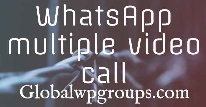 WhatsApp multiple video call globalwpgroups