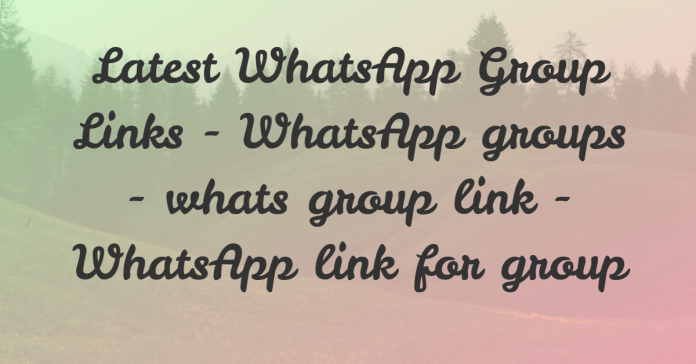 Latest WhatsApp Group Links |whatsapp groups |whats group link |whatsapp link for group