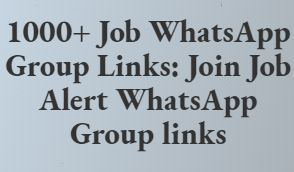 1000+ Job WhatsApp Group Links: Join Job Alert WhatsApp Group links