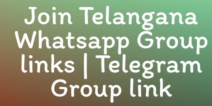 Join Telangana Whatsapp Group links Telegram Group link