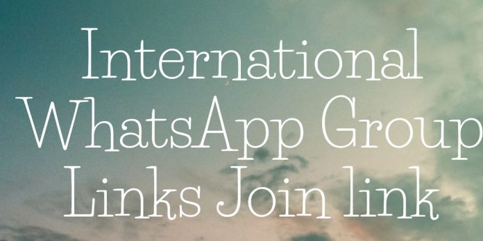 International WhatsApp Group Links Join link