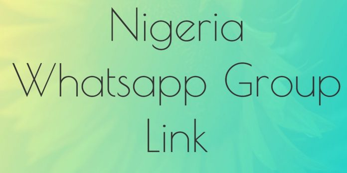 Nigeria Whatsapp Group Link Join, Share, Submit WhatsApp Groups