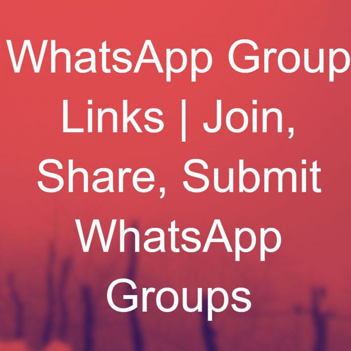 WhatsApp Group Links | Join, Share, Submit WhatsApp Groups