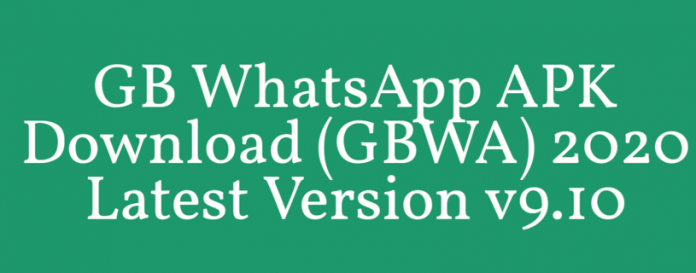 GB WhatsApp APK Download (GBWA) 2020 Latest Version v9.10