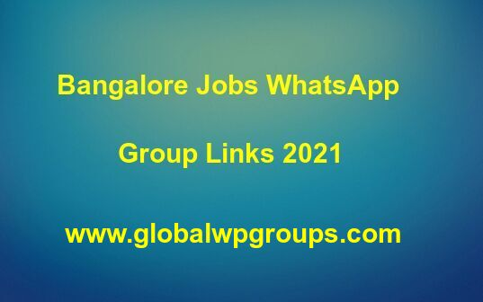 Bangalore Jobs WhatsApp Group Links 2021
