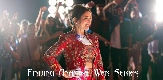 Finding Anamika Web Series Release Date Trailer